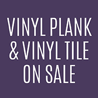 Anniversary Flooring Sale    Vinyl Plank & Vinyl Tile On Sale  STARTING AT $4.39 SQ.FT. INSTALLED