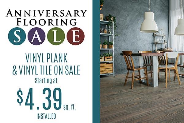 Anniversary Flooring Sale    Vinyl Plank & Vinyl Tile On Sale  STARTING AT $4.39 SQ.FT. INSTALLED